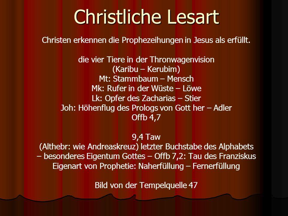Christliche Lesart Christen erkennen die Prophezeihungen in Jesus als erfüllt.