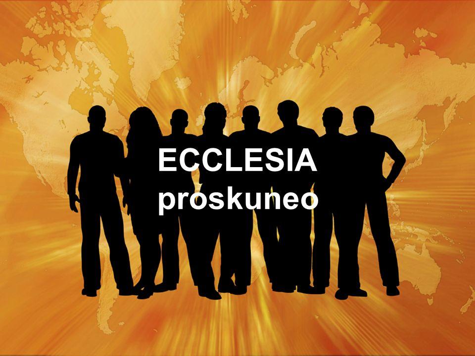 ECCLESIA proskuneo