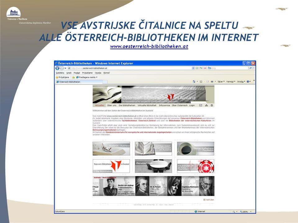 VSE AVSTRIJSKE ČITALNICE NA SPELTU ALLE ÖSTERREICH-BIBLIOTHEKEN IM INTERNET www.oesterreich-bibliotheken.at www.oesterreich-bibliotheken.at