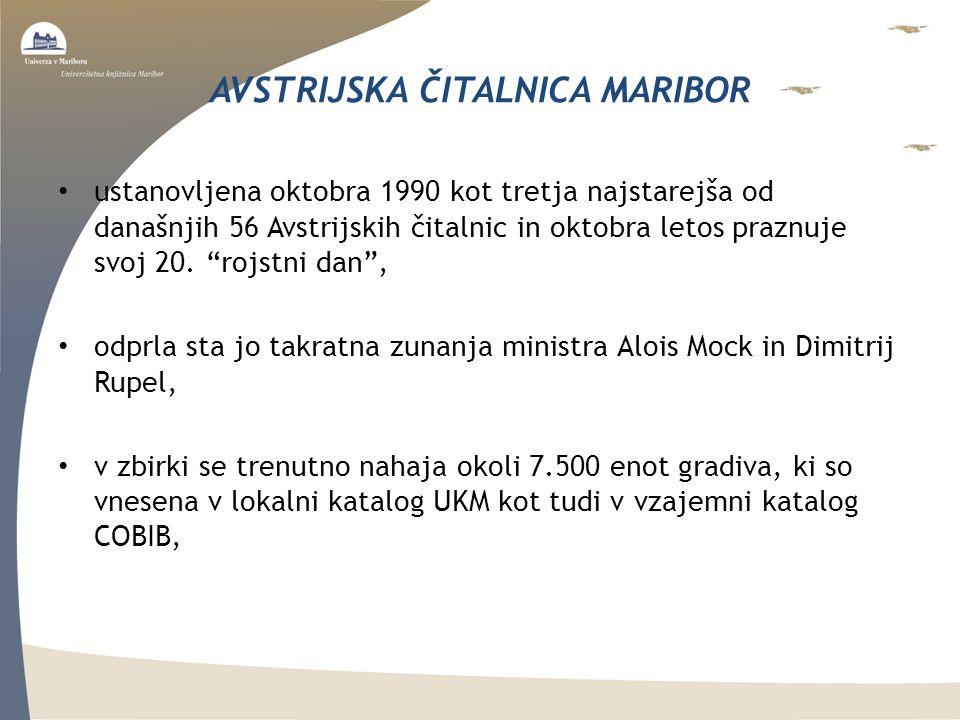 AVSTRIJSKA ČITALNICA MARIBOR ustanovljena oktobra 1990 kot tretja najstarejša od današnjih 56 Avstrijskih čitalnic in oktobra letos praznuje svoj 20.