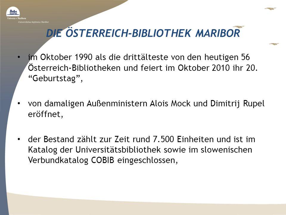 DIE ÖSTERREICH-BIBLIOTHEK MARIBOR im Oktober 1990 als die drittälteste von den heutigen 56 Österreich-Bibliotheken und feiert im Oktober 2010 ihr 20.