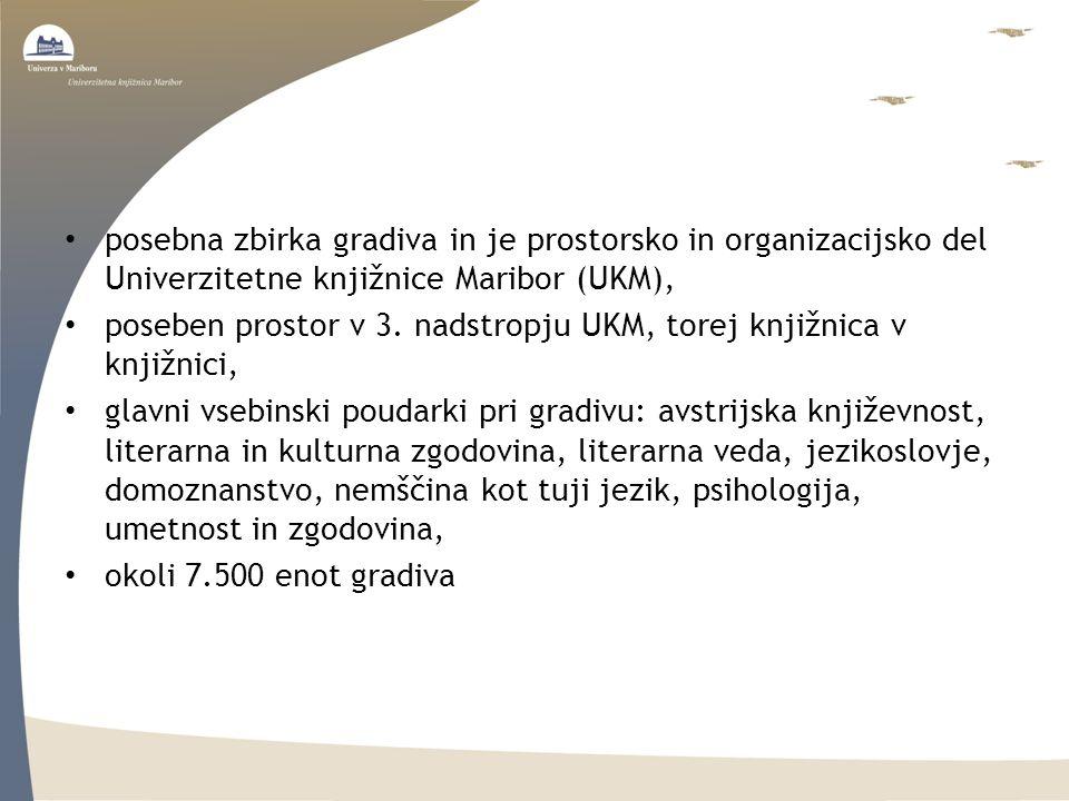 posebna zbirka gradiva in je prostorsko in organizacijsko del Univerzitetne knjižnice Maribor (UKM), poseben prostor v 3. nadstropju UKM, torej knjižn