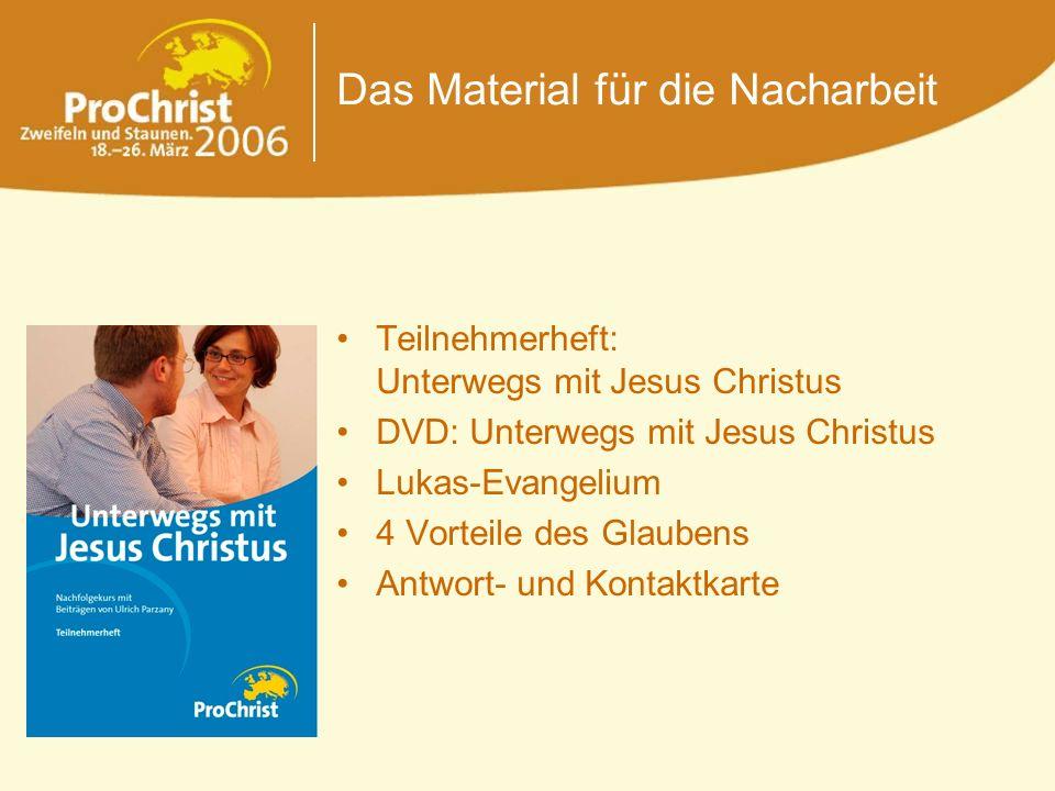 Das Material für die Nacharbeit Teilnehmerheft: Unterwegs mit Jesus Christus DVD: Unterwegs mit Jesus Christus Lukas-Evangelium 4 Vorteile des Glauben