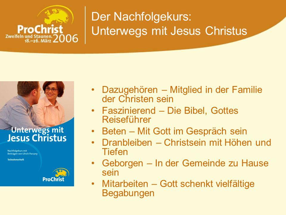 Der Nachfolgekurs: Unterwegs mit Jesus Christus Dazugehören – Mitglied in der Familie der Christen sein Faszinierend – Die Bibel, Gottes Reiseführer B