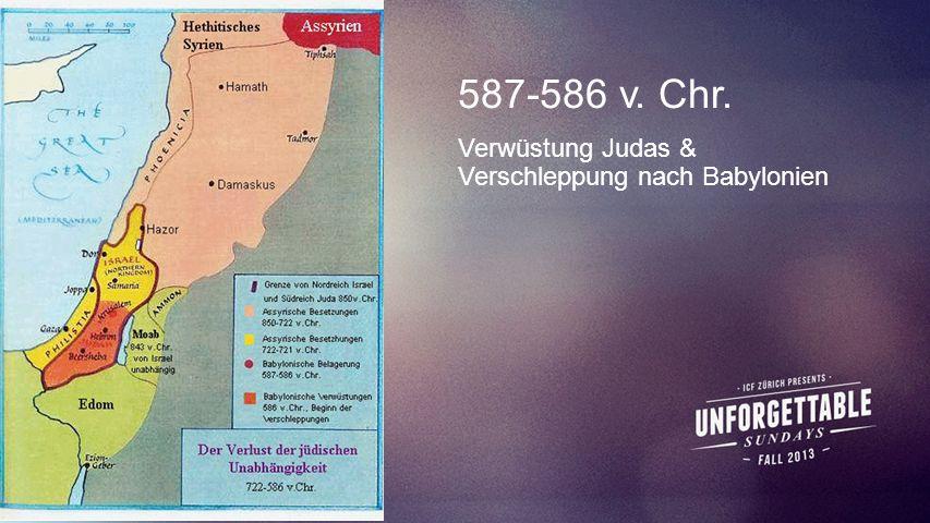 Seiteneinblender 587-586 v. Chr. Verwüstung Judas & Verschleppung nach Babylonien