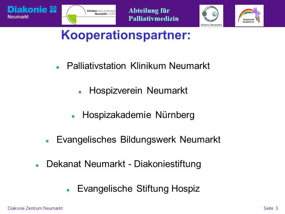 Neumarkt Seite 5 Diakonie Zentrum NeumarktSeite 5 Überschrift, Fließtext mit Aufzählung Kooperationspartner: Palliativstation Klinikum Neumarkt Hospiz