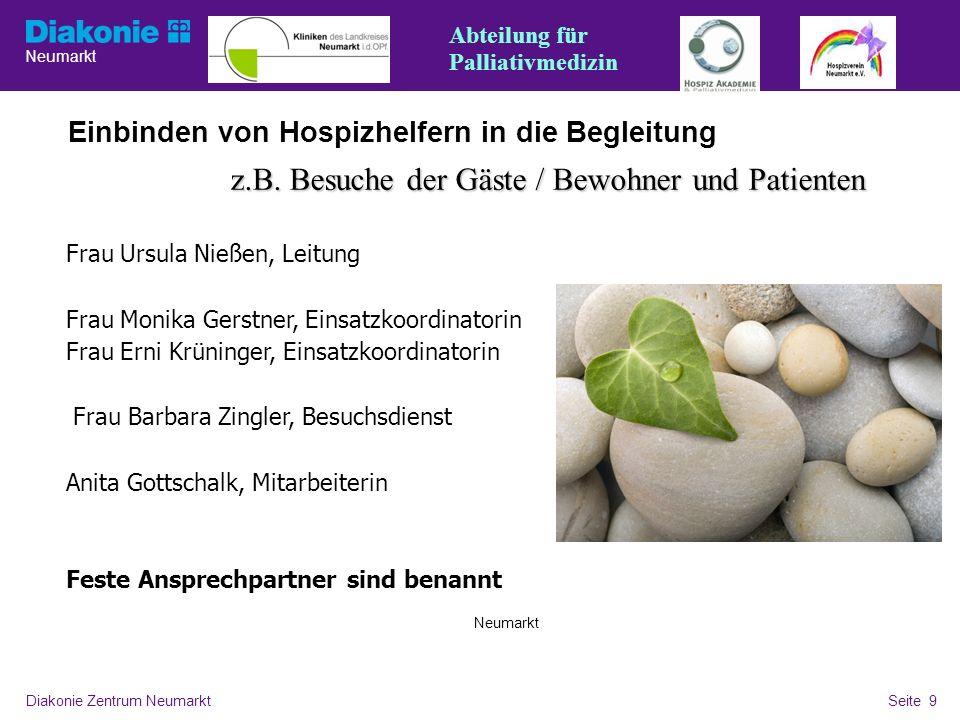 Neumarkt Seite 9 Diakonie Zentrum NeumarktSeite 9 Einbinden von Hospizhelfern in die Begleitung Neumarkt z.B.