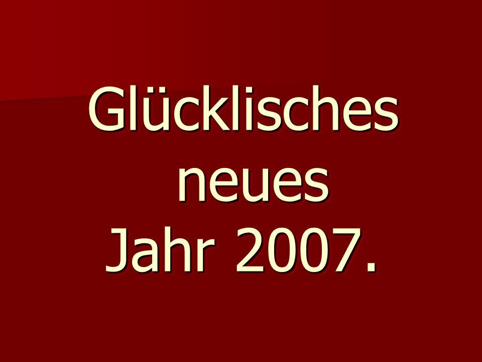 Glücklisches neues Jahr 2007.
