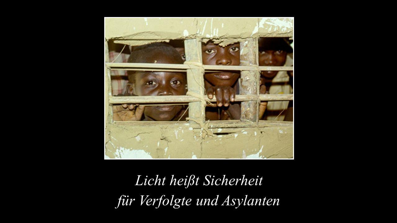 Licht heißt Sicherheit für Verfolgte und Asylanten