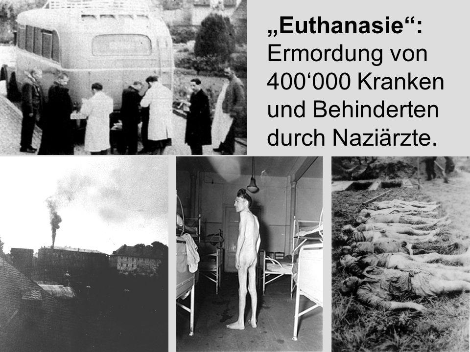 14 Euthanasie: Ermordung von 400000 Kranken und Behinderten durch Naziärzte.