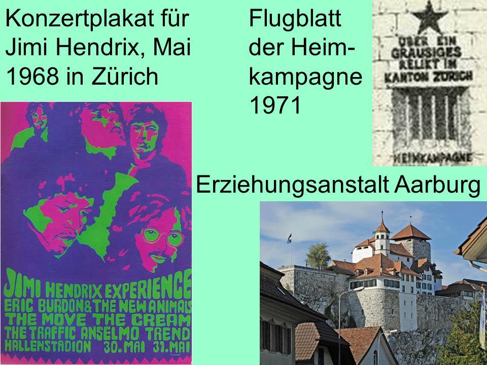5 Konzertplakat für Jimi Hendrix, Mai 1968 in Zürich Flugblatt der Heim- kampagne 1971 Erziehungsanstalt Aarburg