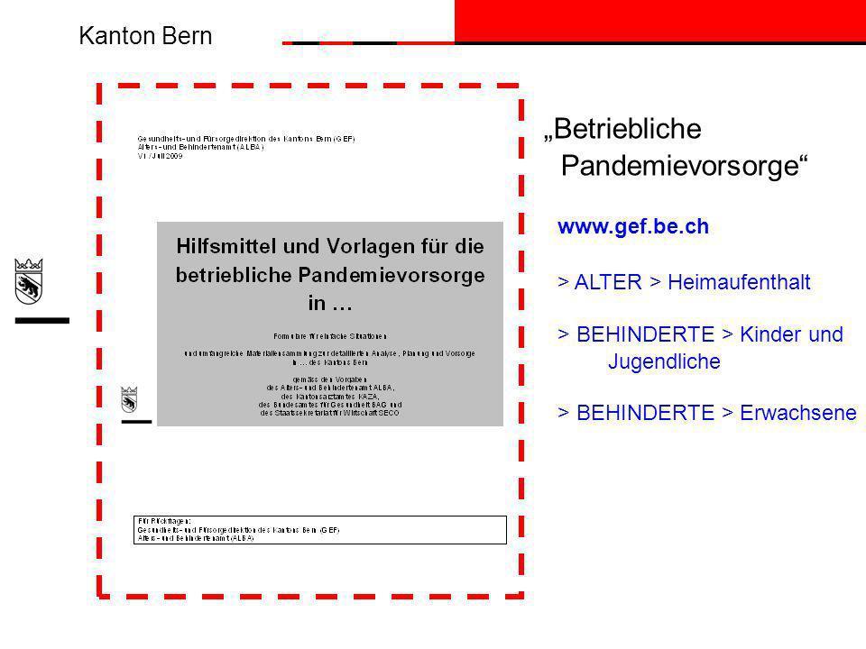 Kanton Bern www.gef.be.ch > ALTER > Heimaufenthalt > BEHINDERTE > Kinder und Jugendliche > BEHINDERTE > Erwachsene Betriebliche Pandemievorsorge