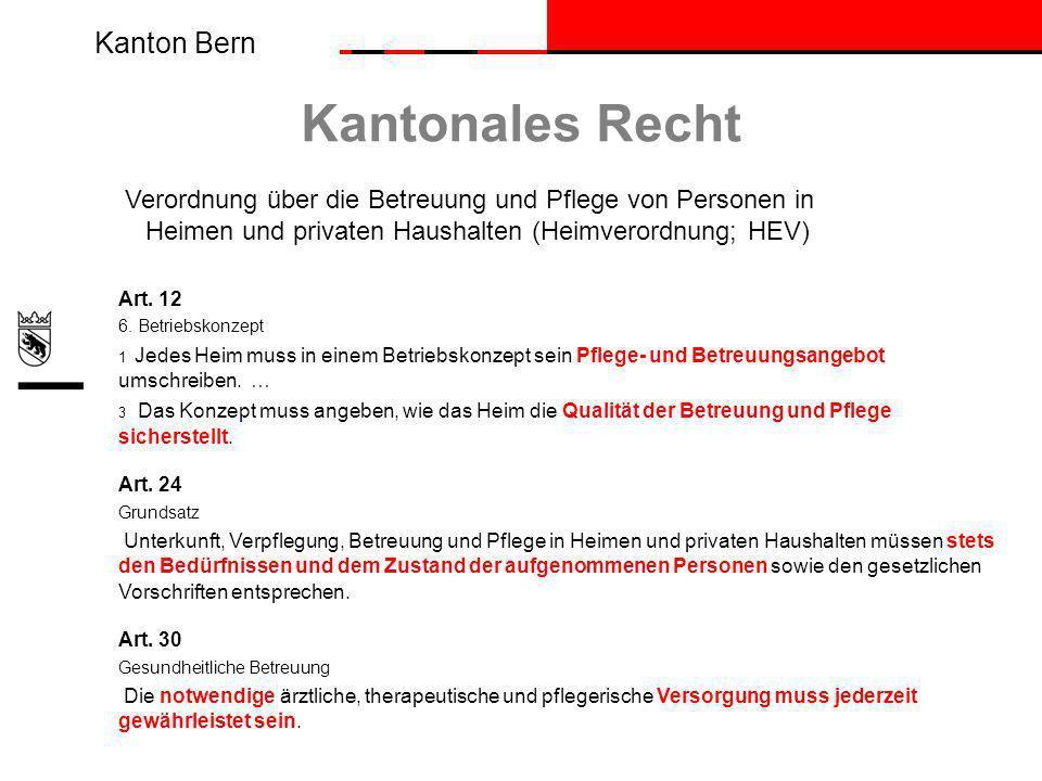 Kanton Bern Kantonales Recht Verordnung über die Betreuung und Pflege von Personen in Heimen und privaten Haushalten (Heimverordnung; HEV) Art.