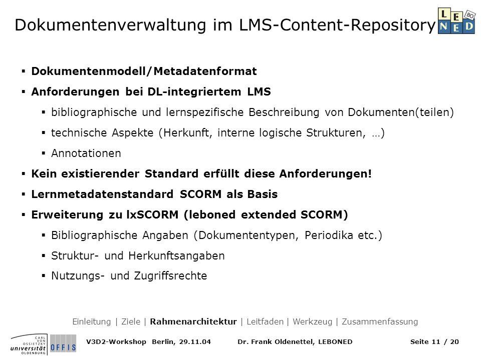 Dr. Frank Oldenettel, LEBONEDV3D2-Workshop Berlin, 29.11.04Seite 11 / 20 Dokumentenverwaltung im LMS-Content-Repository Dokumentenmodell/Metadatenform