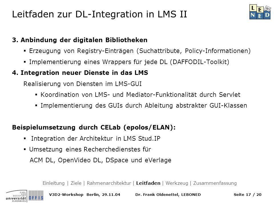 Dr. Frank Oldenettel, LEBONEDV3D2-Workshop Berlin, 29.11.04Seite 17 / 20 Leitfaden zur DL-Integration in LMS II 3. Anbindung der digitalen Bibliotheke