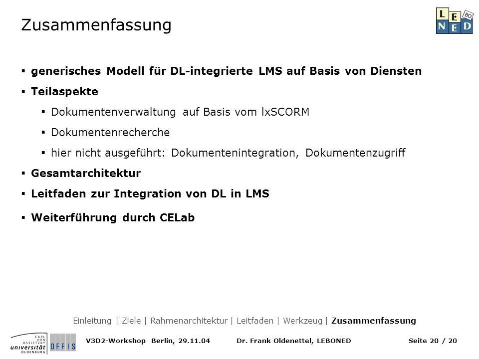 Dr. Frank Oldenettel, LEBONEDV3D2-Workshop Berlin, 29.11.04Seite 20 / 20 Zusammenfassung generisches Modell für DL-integrierte LMS auf Basis von Diens