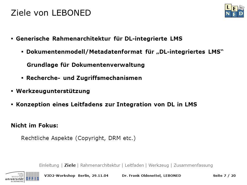 Dr. Frank Oldenettel, LEBONEDV3D2-Workshop Berlin, 29.11.04Seite 7 / 20 Ziele von LEBONED Generische Rahmenarchitektur für DL-integrierte LMS Dokument