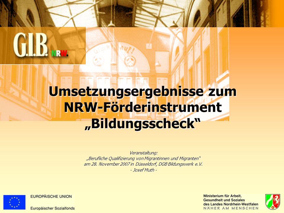 Umsetzungsergebnisse zum NRW-Förderinstrument Bildungsscheck Veranstaltung: Berufliche Qualifizierung von Migrantinnen und Migranten am 28.