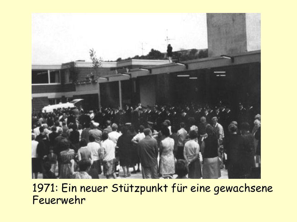 1971: Ein neuer Stützpunkt für eine gewachsene Feuerwehr