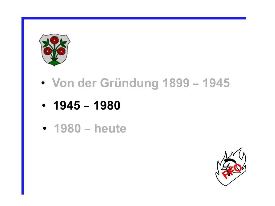 Von der Gründung 1899 – 1945 1945 – 1980 1980 – heute