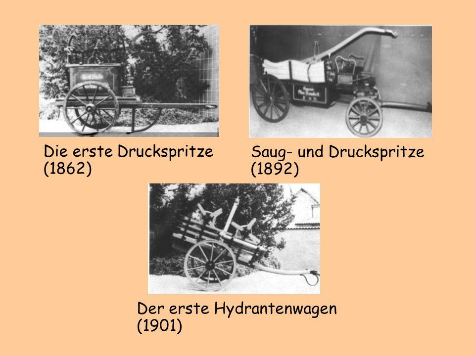Die erste Druckspritze (1862) Saug- und Druckspritze (1892) Der erste Hydrantenwagen (1901)