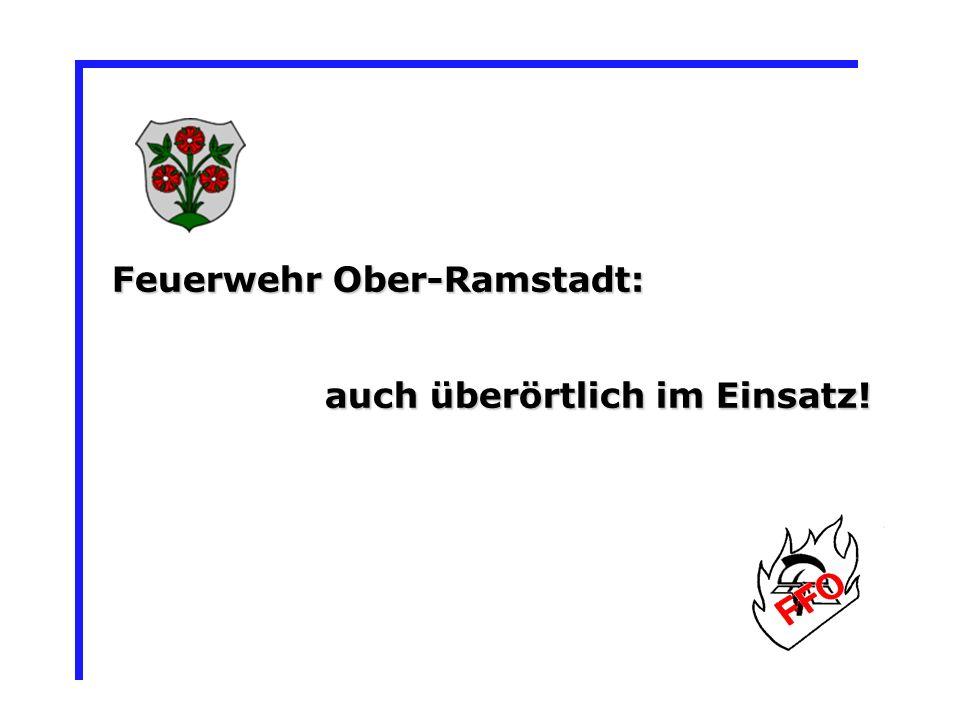 Feuerwehr Ober-Ramstadt: auch überörtlich im Einsatz! auch überörtlich im Einsatz!