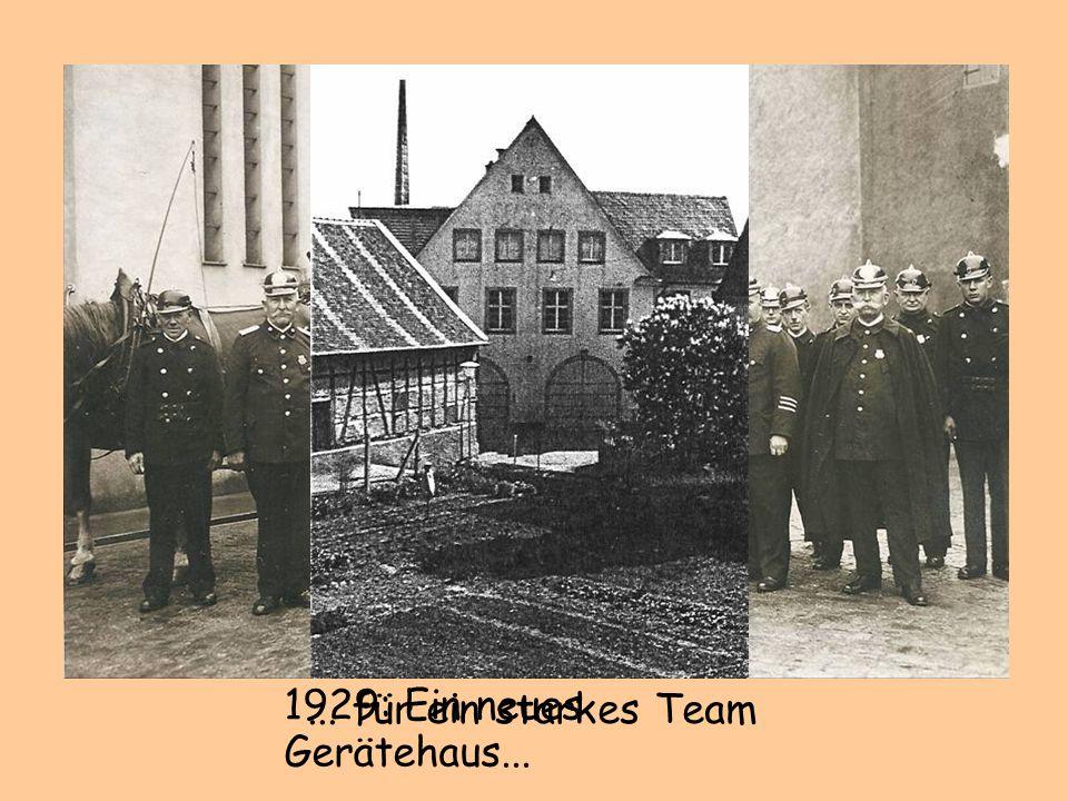 ... für ein starkes Team 1929: Ein neues Gerätehaus...