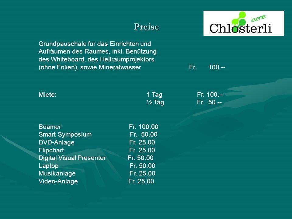 Preise Grundpauschale für das Einrichten und Aufräumen des Raumes, inkl.