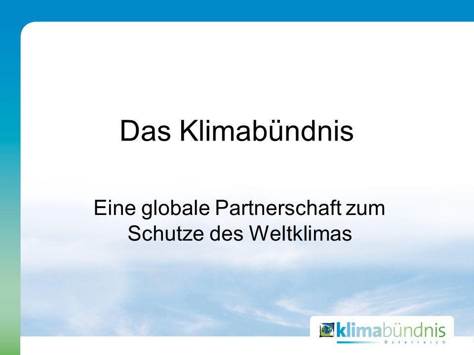 Das Klimabündnis Eine globale Partnerschaft zum Schutze des Weltklimas