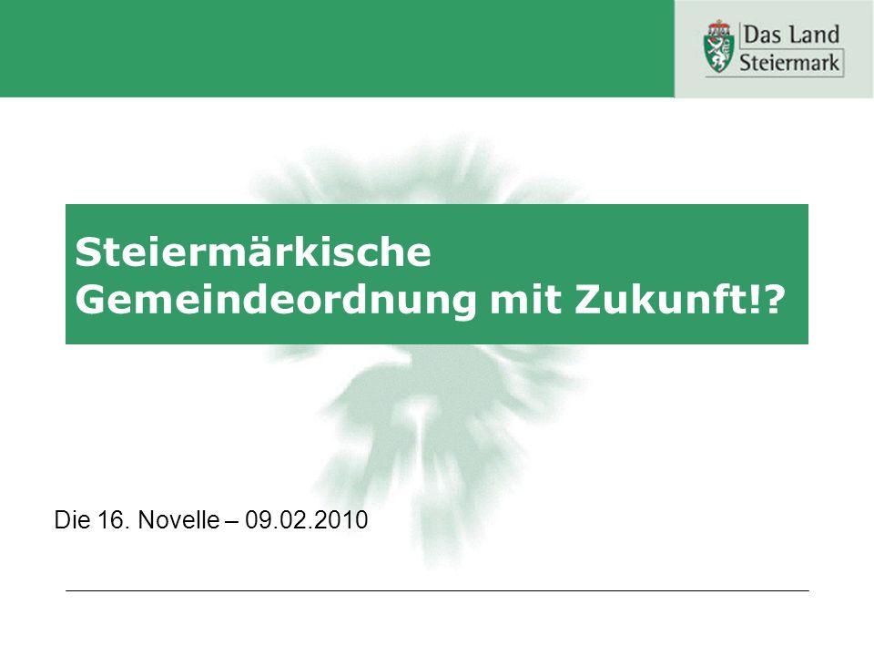 Steiermärkische Gemeindeordnung mit Zukunft!? Die 16. Novelle – 09.02.2010