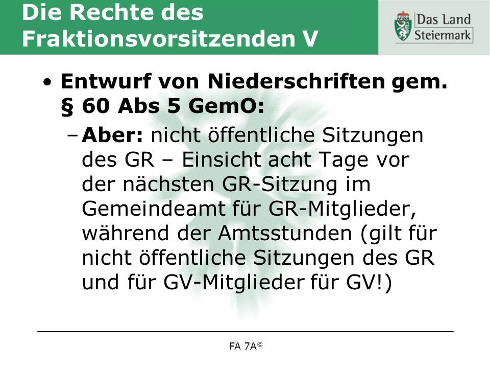 FA 7A © Die Rechte des Fraktionsvorsitzenden V Entwurf von Niederschriften gem.