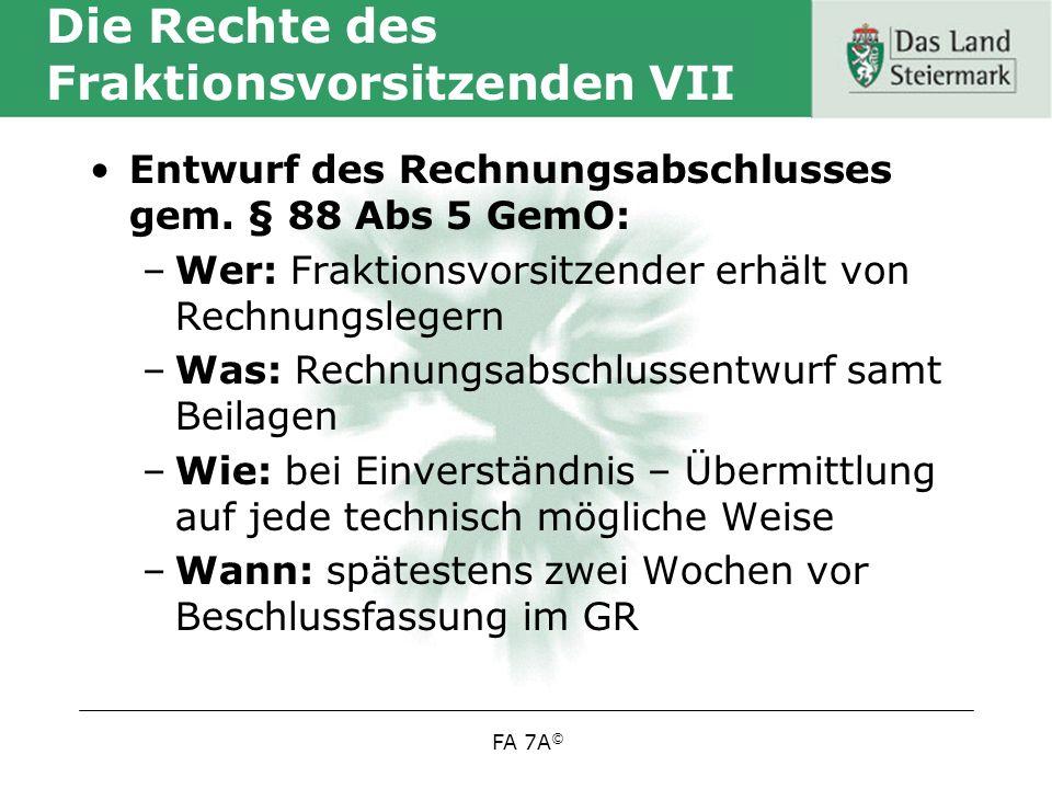 FA 7A © Die Rechte des Fraktionsvorsitzenden VII Entwurf des Rechnungsabschlusses gem.