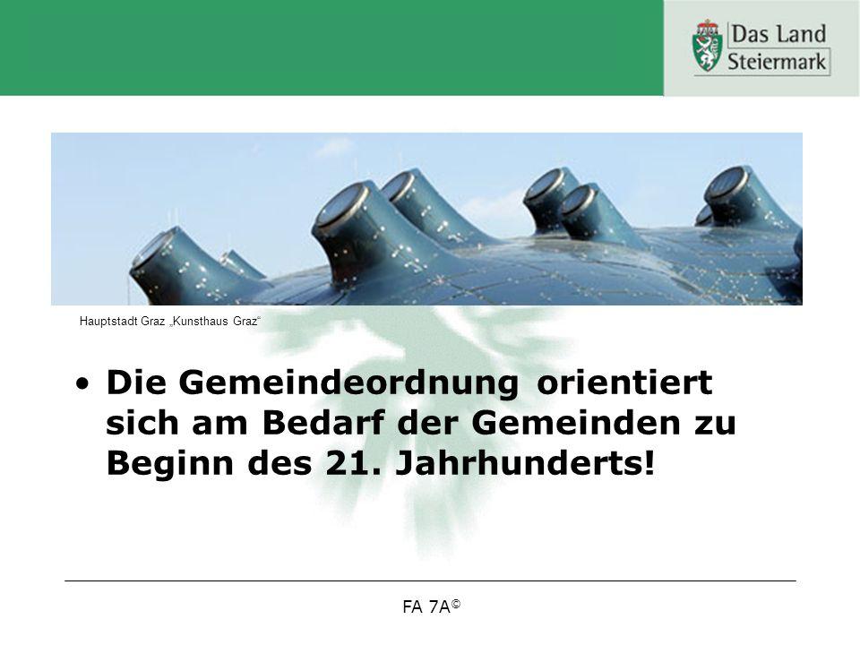 FA 7A © Die Gemeindeordnung orientiert sich am Bedarf der Gemeinden zu Beginn des 21.