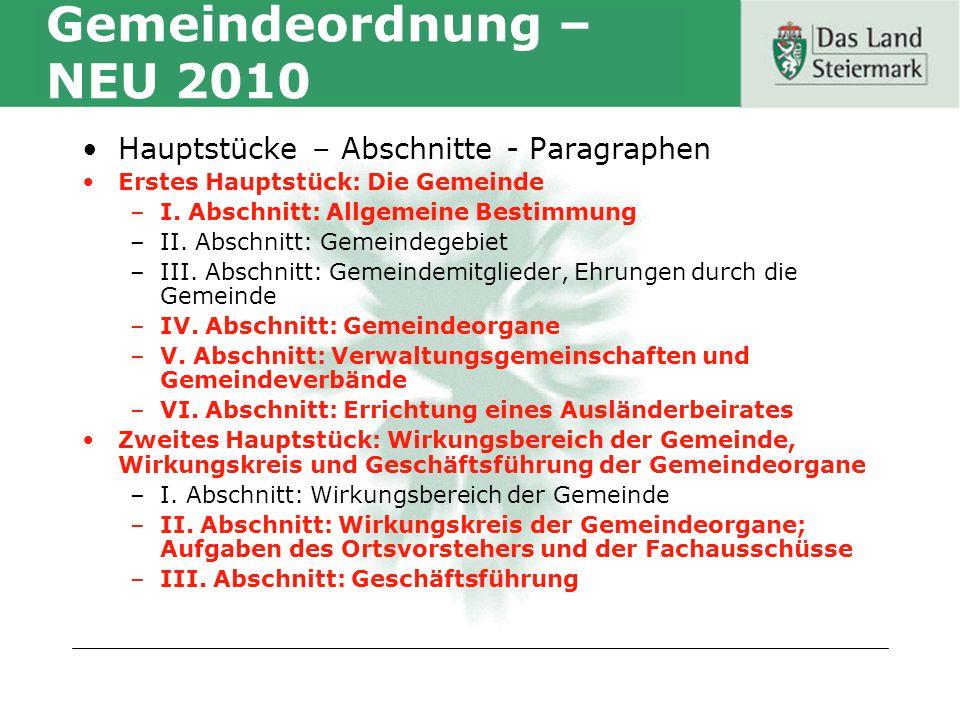 Gemeindeordnung – NEU 2010 Hauptstücke – Abschnitte - Paragraphen Erstes Hauptstück: Die Gemeinde –I.
