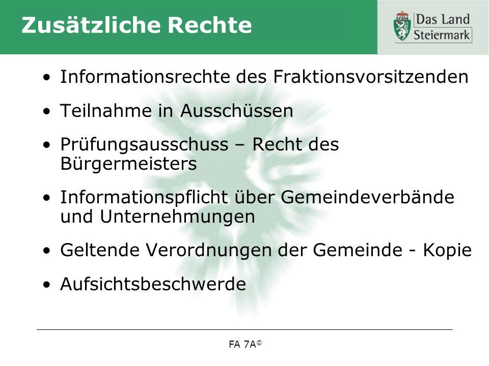 FA 7A © Die Rechte des Fraktionsvorsitzenden Das neue Informationsrecht nach § 15 Abs 4 GemO: –Wer: Fraktionsvorsitzender –Wichtig: Fraktion muss im Kollegialorgan vertreten sein.