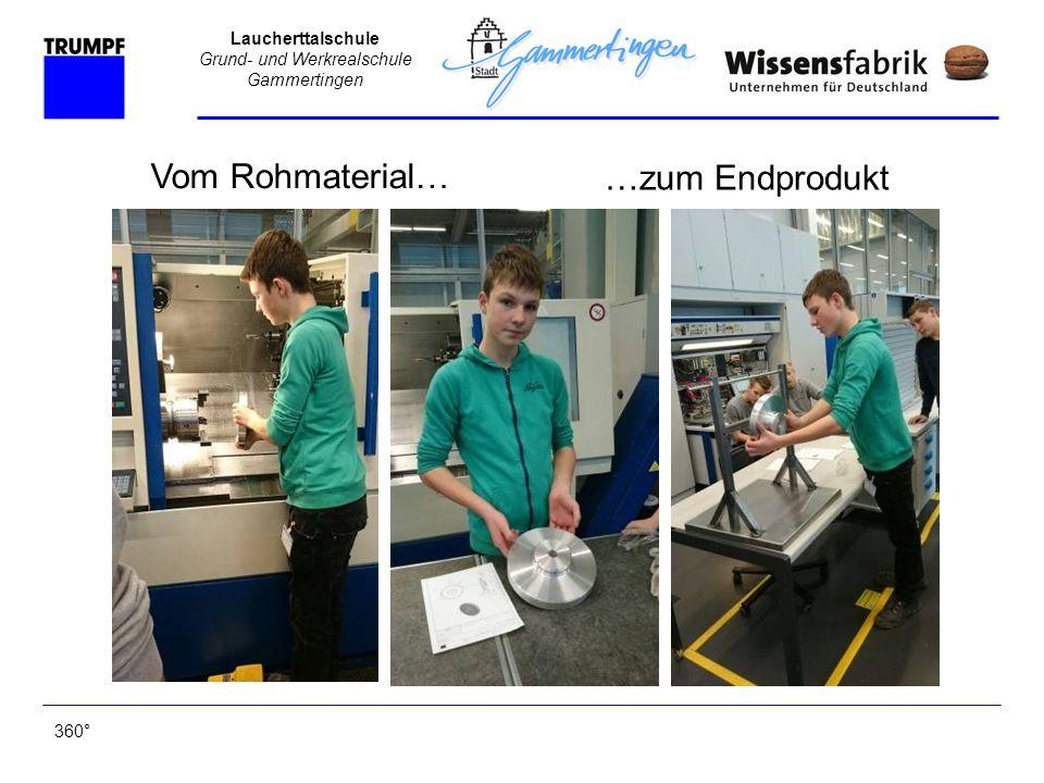 Laucherttalschule Grund- und Werkrealschule Gammertingen 4 Bei der Zwischenmontage 360° Vierter Tag bei Trumpf