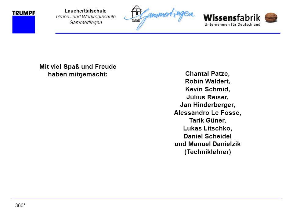 Laucherttalschule Grund- und Werkrealschule Gammertingen Mit viel Spaß und Freude haben mitgemacht: Chantal Patze, Robin Waldert, Kevin Schmid, Julius