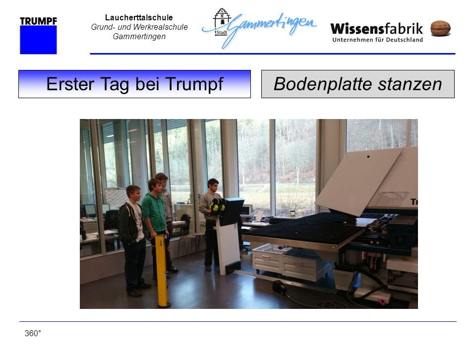 Laucherttalschule Grund- und Werkrealschule Gammertingen Bodenplatte stanzen Erster Tag bei Trumpf 360°