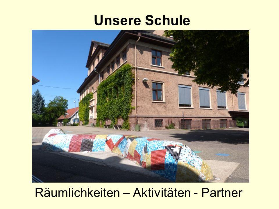 Unsere Schule Räumlichkeiten – Aktivitäten - Partner