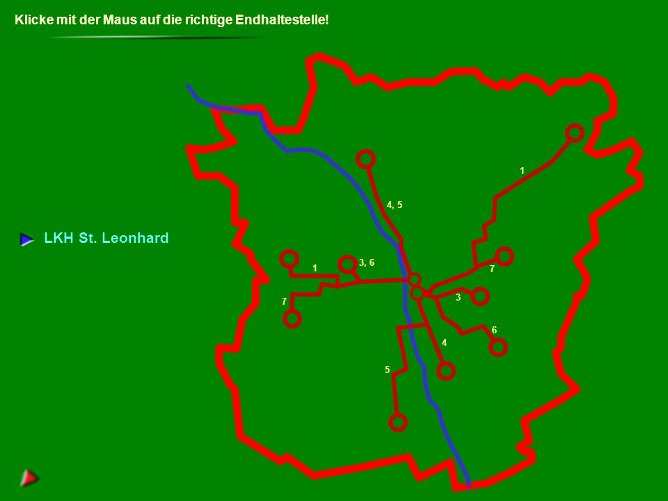 richtig Auf zur nächsten Aufgabe. Andritz UKH Wetzelsdorf Puntigam Liebenau St.