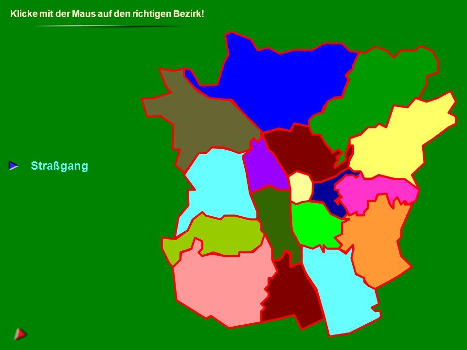 Klicke mit der Maus auf den richtigen Bezirk! Eggenberg