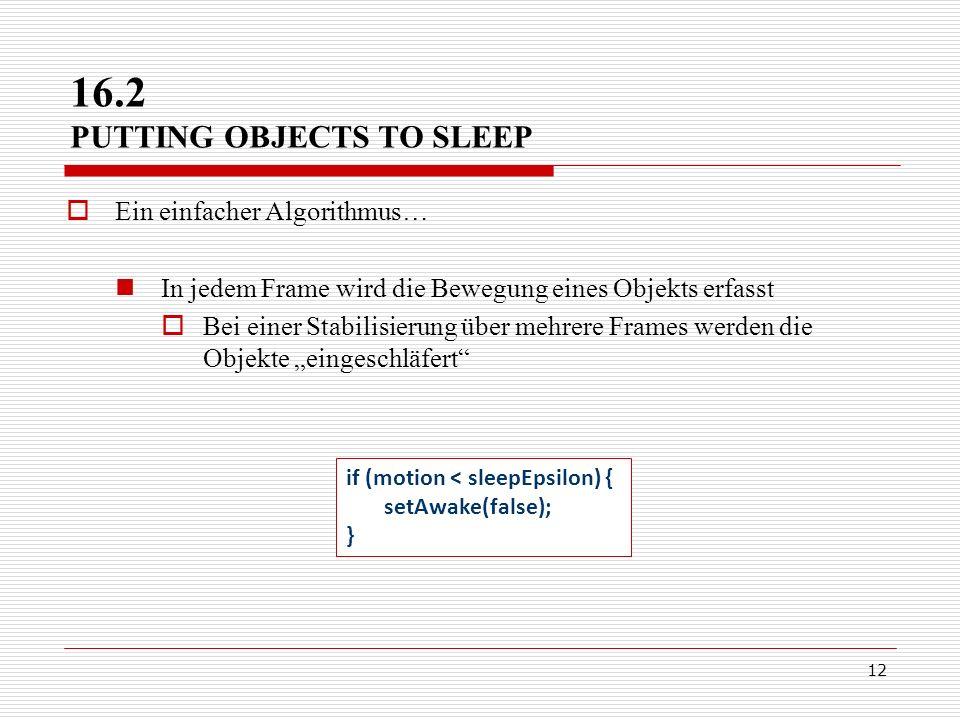 12 Ein einfacher Algorithmus… In jedem Frame wird die Bewegung eines Objekts erfasst Bei einer Stabilisierung über mehrere Frames werden die Objekte e