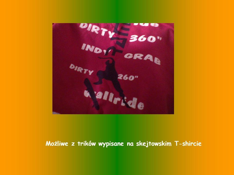 Możliwe z trików wypisane na skejtowskim T-shircie