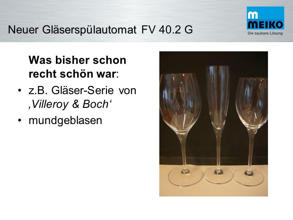 NeuerGläserspülautomat Neuer Gläserspülautomat FV 40.2 G Ihre Kosten- Nutzen- Rechnung Ausgangsbasis:Ø 300 Gläser/ Tag polieren Zeit für Polieren:10 sec/ Glas x 300 = 3.000sec = 0,83Std/Tag Kosten:EUR 17.-/Std.