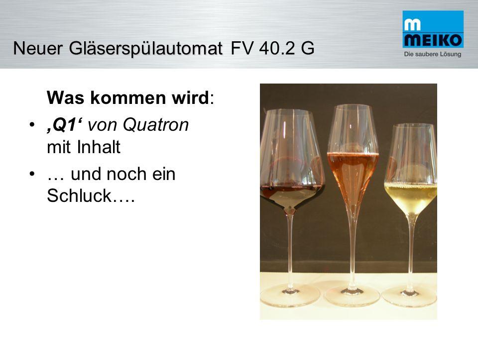 NeuerGläserspülautomat Neuer Gläserspülautomat FV 40.2 G Was heraus sticht: Besonderheiten wie das Verkostungsglas von Renè Gabriel (68 Gramm leicht)