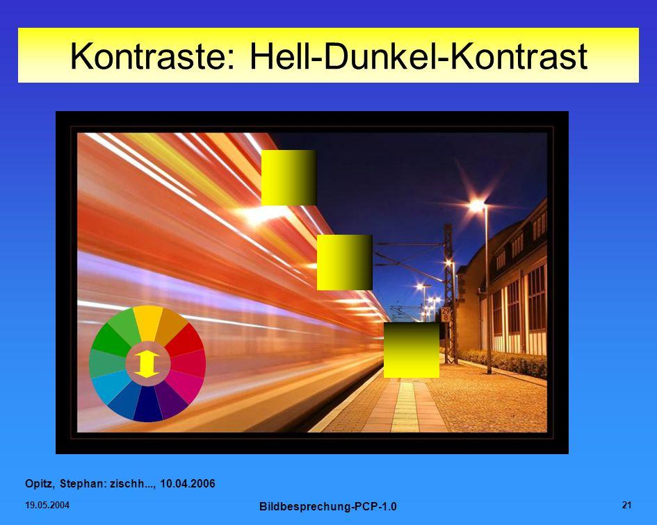 19.05.2004 Bildbesprechung-PCP-1.0 21 Kontraste: Hell-Dunkel-Kontrast Opitz, Stephan: zischh..., 10.04.2006