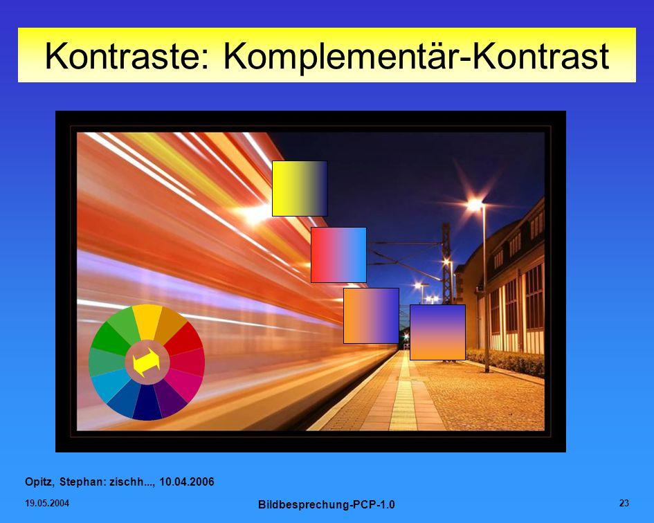 19.05.2004 Bildbesprechung-PCP-1.0 23 Kontraste: Komplementär-Kontrast Opitz, Stephan: zischh..., 10.04.2006
