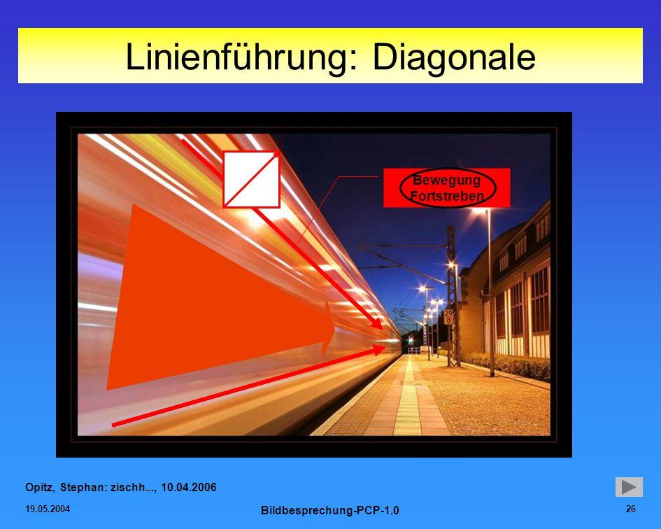 19.05.2004 Bildbesprechung-PCP-1.0 26 Linienführung: Diagonale Opitz, Stephan: zischh..., 10.04.2006 Bewegung Fortstreben