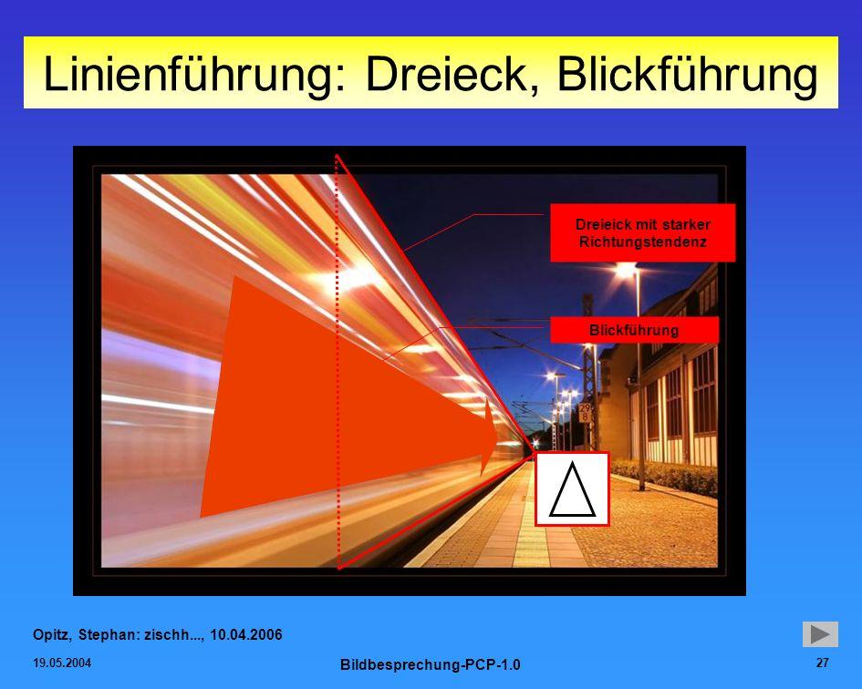 19.05.2004 Bildbesprechung-PCP-1.0 27 Linienführung: Dreieck, Blickführung Opitz, Stephan: zischh..., 10.04.2006 Blickführung Dreieick mit starker Ric