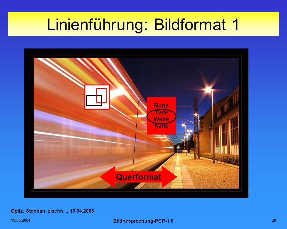 19.05.2004 Bildbesprechung-PCP-1.0 28 Linienführung: Bildformat 1 Opitz, Stephan: zischh..., 10.04.2006 Querformat Ruhe Tiefe Weite Kälte